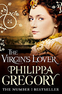 The Virgin's Lover, Philippa Gregory