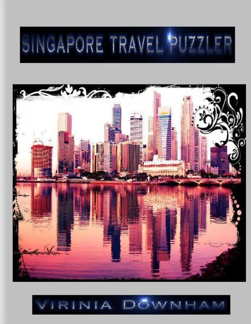Singapore Travel Puzzler, Virinia Downham