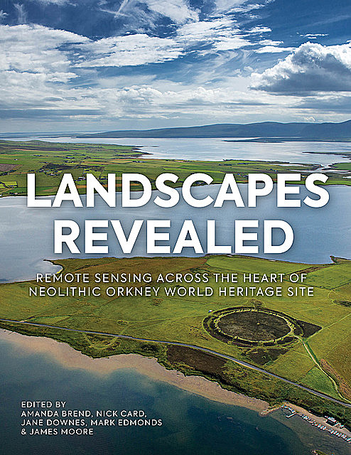 Landscapes Revealed, Jane Downes, Mark Edmonds, Amanda Brend, Nick Card