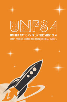 United Nations Frontier Service 4: Mars Colony, Human and Senti, John Wells