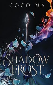 Shadow Frost, Coco Ma