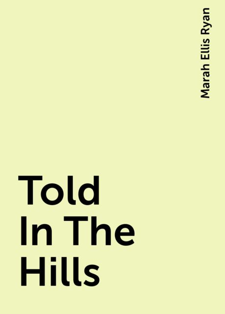 Told In The Hills, Marah Ellis Ryan
