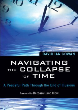 Navigating the Collapse of Time, David Cowan