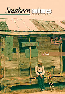 Southern Cultures: The Special Issue on Food, Harry L. Watson, Jocelyn R. Neal