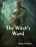 The Witch's Wand, Sheila R Medlam