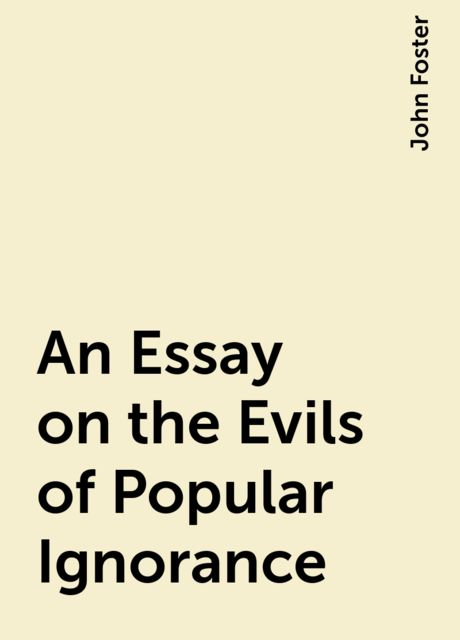 An Essay on the Evils of Popular Ignorance, John Foster