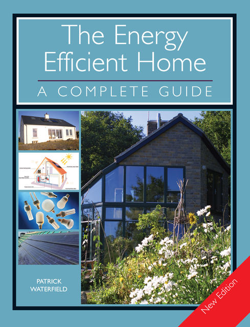 The ENERGY EFFICIENT HOME, Patrick Waterfield