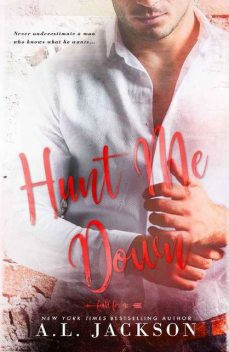 Hunt Me Down: A Fight for Me Series Stand-Alone Novella, A.L. Jackson