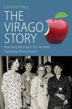 The Virago Story, Catherine Riley