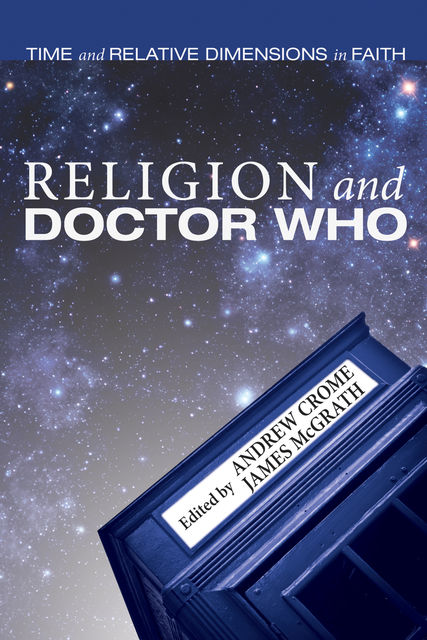 Religion and Doctor Who, Andrew Crome, James McGrath