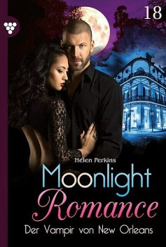 Moonlight Romance 18 – Romantic Thriller, Helen Perkins
