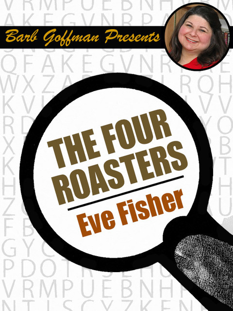 The Four Roasters, Eve Fisher
