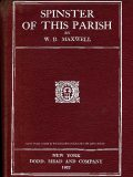 Spinster of This Parish, W.B.Maxwell