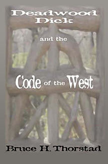 Deadwood Dick and the Code of the West, Bruce Thorstad