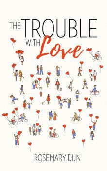 The Trouble With Love, Rosemary Dun