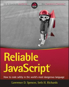 Reliable JavaScript®, Lawrence D. Spencer