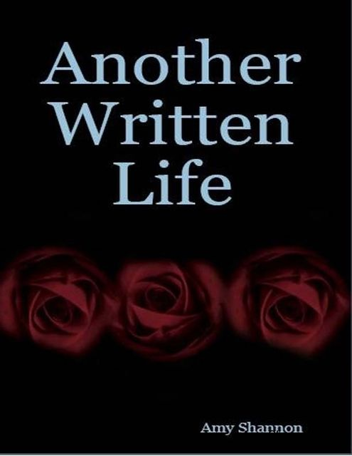 Another Written Life, Amy Shannon