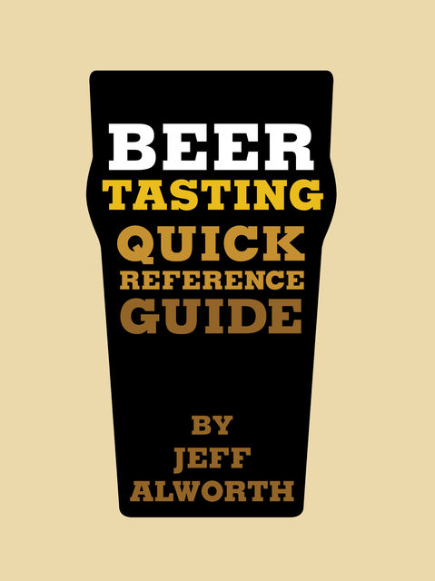 Beer Tasting Quick Reference Guide, Jeff Alworth