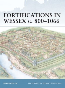 Fortifications in Wessex c. 800–1066, Ryan Lavelle