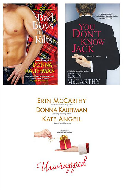 Unwrapped Bundle with You Don't Know Jack & Bad Boys in Kilts, Erin McCarthy, Donna Kauffman