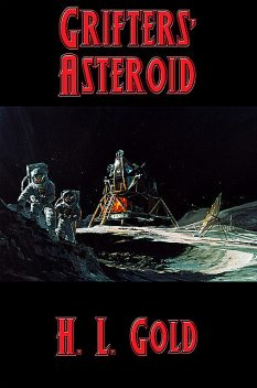 Grifters' Asteroid, H.L.Gold