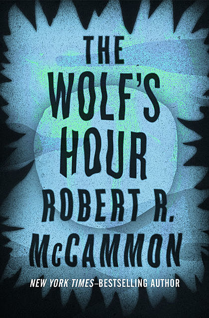 The Wolf's Hour, Robert R.McCammon