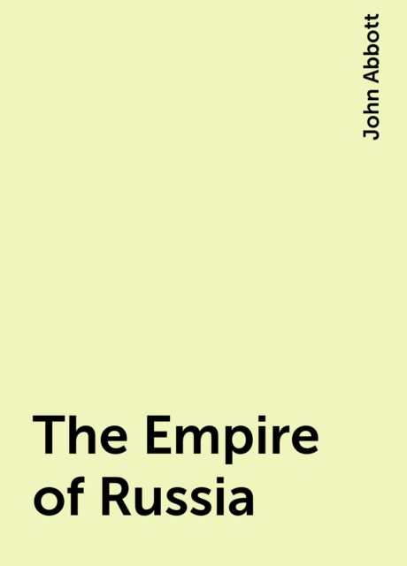 The Empire of Russia, John Abbott