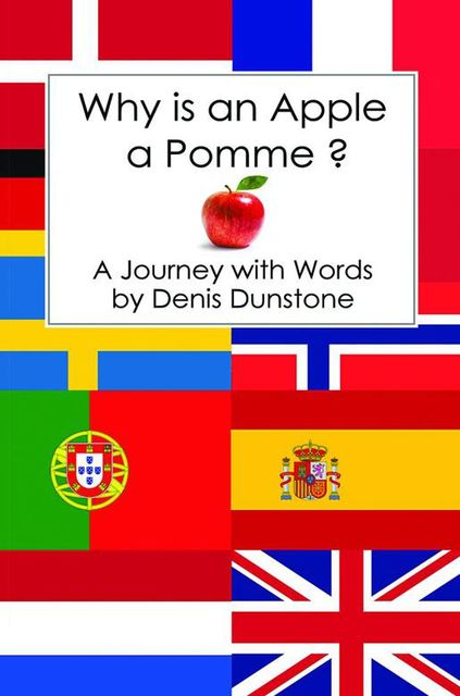 Why Is an Apple a Pomme?, Denis Dunstone