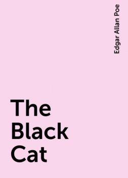The Black Cat, Edgar Allan Poe