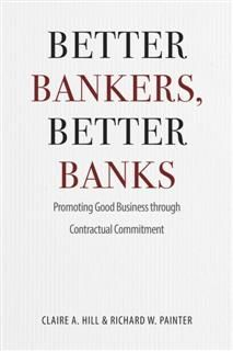 Better Bankers, Better Banks, Claire A. Hill