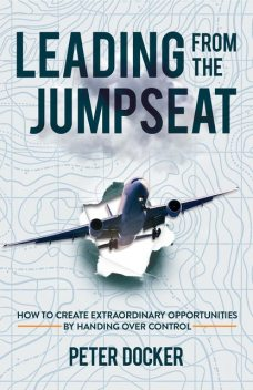 Leading From The Jumpseat, Peter Docker