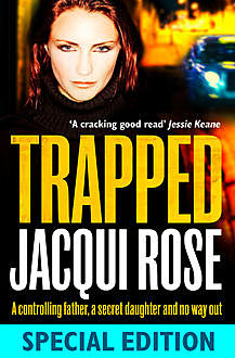 TRAPPED, JACQUI ROSE