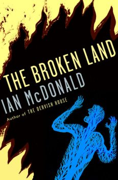 Broken Land, Ian McDonald