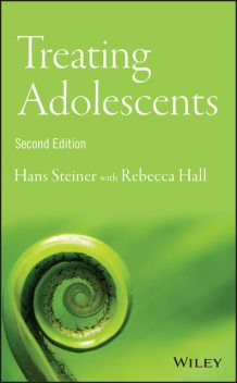 Treating Adolescents, Rebecca Hall, Hans Steiner