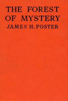 Forest of Mystery, James Foster