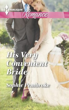 His Very Convenient Bride, Sophie Pembroke