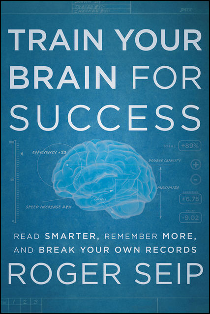 Train Your Brain For Success, Roger Seip