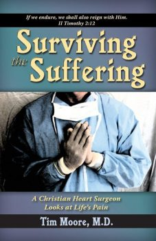 Surviving the Suffering, Tim Moore
