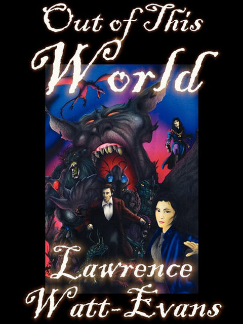 Out of This World, Lawrence Watt-Evans