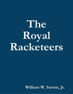 The Royal Racketeers, J.R., William Sutton