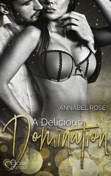 A Delicious Domination, Annabel Rose
