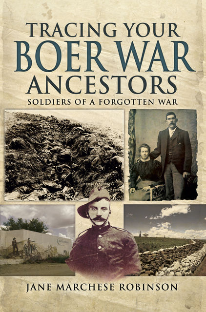 Tracing Your Boer War Ancestors, Jane Robinson