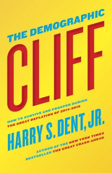 The Demographic Cliff, Harry S.Dent Jr.