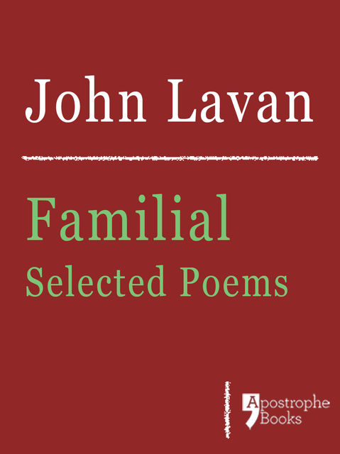 Familial: Selected Poems, John Lavan