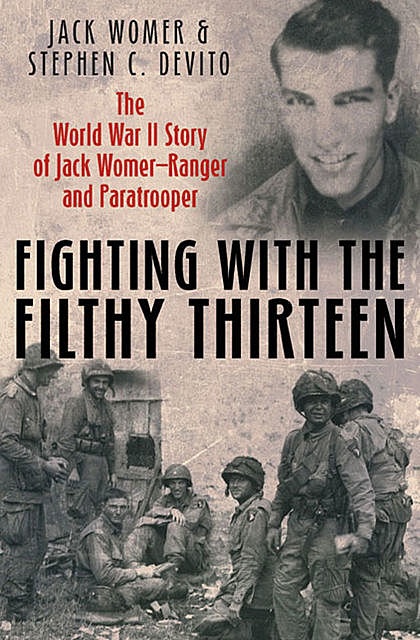 Fighting with the Filthy Thirteen, Jack Womer, Steven DeVito