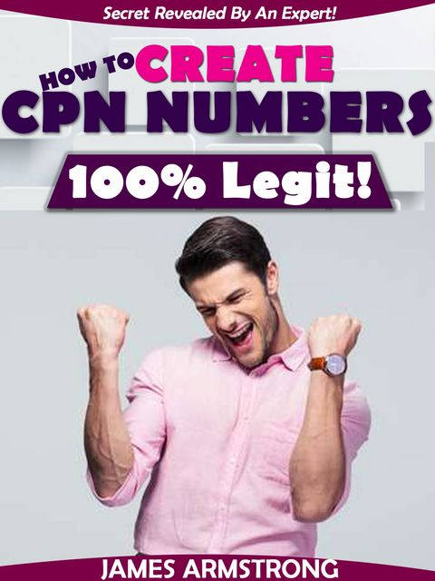How to Create CPN Numbers, 100% Legit, James Armstrong