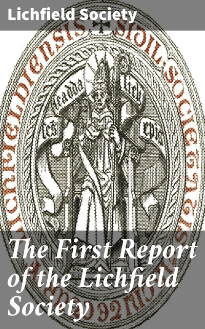 The First Report of the Lichfield Society, Lichfield Society