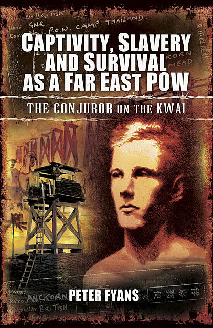 Conjuror on the Kwai, Peter Fyans