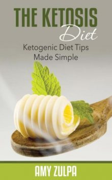 The Ketosis Diet, Amy Zulpa