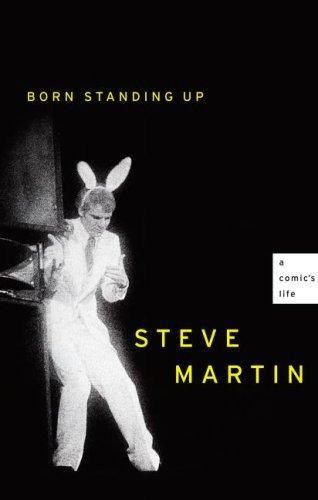 Born Standing Up: A Comic's Life, Steve Martin